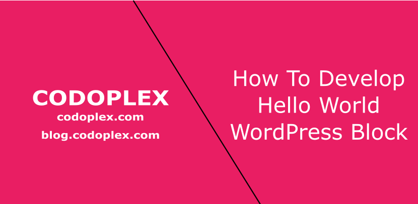 How To Develop Hello World WordPress Block